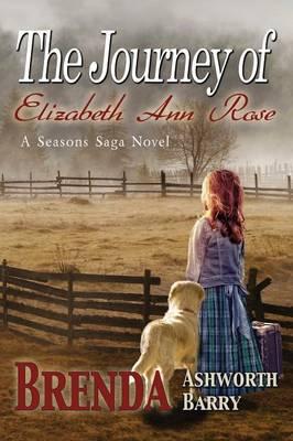 The Journey of Elizabeth Ann Rose (Paperback)