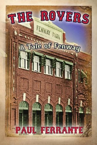 The Rovers: A Tale of Fenway (Paperback)