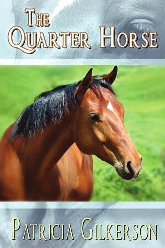 The Quarter Horse (Paperback)