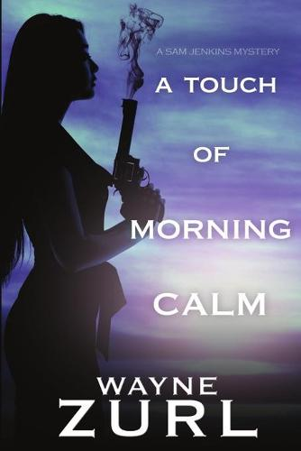 A Touch of Morning Calm (Paperback)