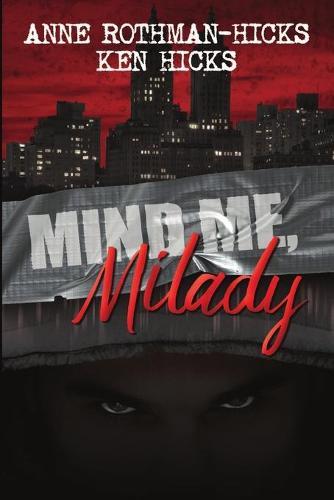 Mind Me, Milady (Paperback)