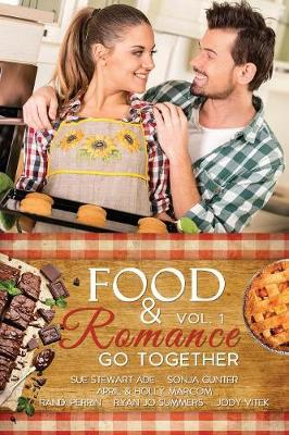 Food & Romance Go Together, Vol. 1 (Paperback)