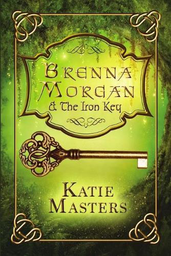 Brenna Morgan and the Iron Key (Paperback)