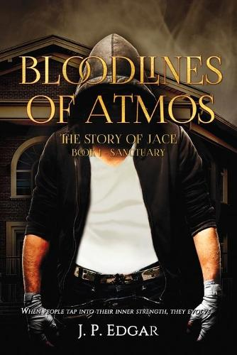 Bloodlines of Atmos: The Story of Jace-Sanctuary (Paperback)