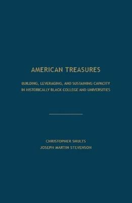 American Treasures: Building, Leveraging, and Sustaining Capacity in Historically Black College and Universities (Paperback)