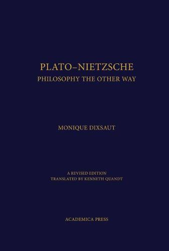 Plato-Nietzsche: The Other Way to Philosophize (Hardback)