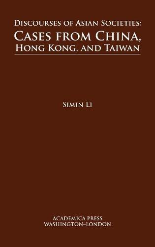 Discourses of Asian Societies: Cases from China, Hong Kong, and Taiwan (Hardback)