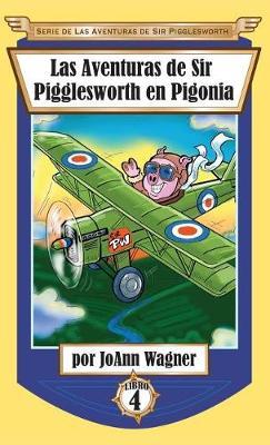 Las Aventuras de Sir Pigglesworth en Pigonia - Serie de las Aventuras de Sir Pigglesworth 4 (Hardback)