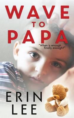Wave to Papa (Paperback)
