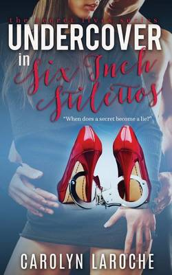 Undercover in Six-Inch Stilettos (Paperback)