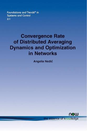 Convergence Rate of Distributed Averaging Dynamics and Optimization in Networks - Foundations and Trends in Systems and Control (Paperback)