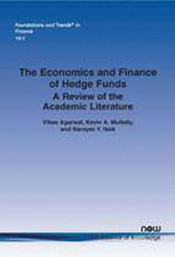 The Economics and Finance of Hedge Funds: A Review of the Academic Literature - Foundations and Trends in Finance (Paperback)
