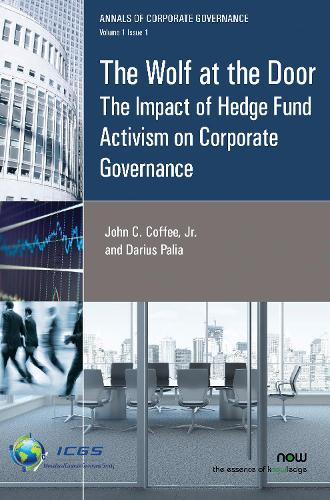 The Wolf at the Door: The Impact of Hedge Fund Activism on Corporate Governance - Annals of Corporate Governance (Paperback)