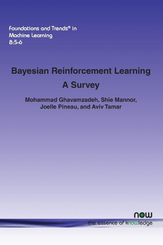 Bayesian Reinforcement Learning: A Survey - Foundations and Trends in Machine Learning (Paperback)