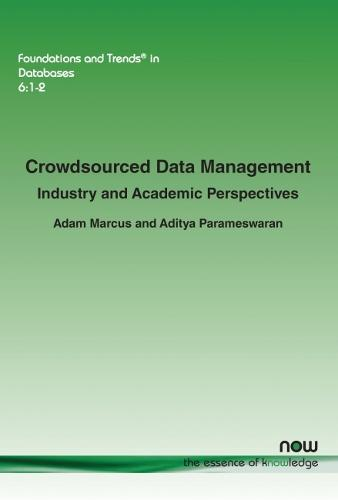 Crowdsourced Data Management: Industry and Academic Perspectives - Foundations and Trends (R) in Databases (Paperback)