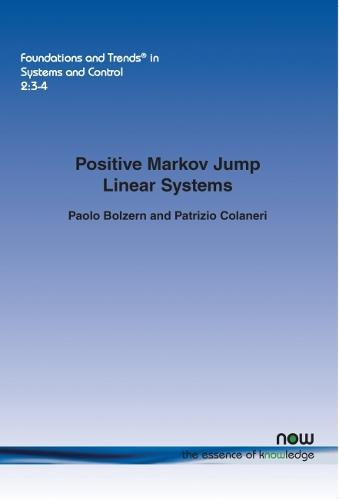 Positive Markov Jump Linear Systems - Foundations and Trends (R) in Systems and Control (Paperback)