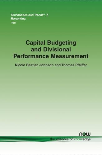 Capital Budgeting and Divisional Performance Measurement - Foundations and Trends (R) in Accounting (Paperback)