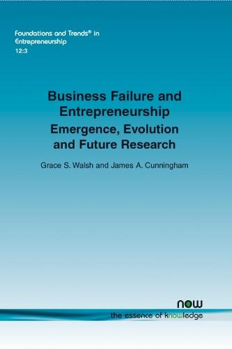 Business Failure and Entrepreneurship: Emergence, Evolution and Future Research - Foundations and Trends (R) in Entrepreneurship (Paperback)