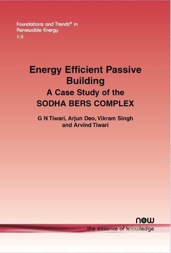 Energy Efficient Passive Building: A Case Study of the Sodha Bers Complex - Foundations and Trends in Renewable Energy (Paperback)
