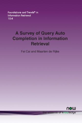 A Survey of Query Auto Completion in Information Retrieval - Foundations and Trends in Information Retrieval (Paperback)