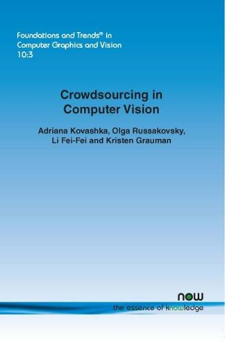 Crowdsourcing in Computer Vision - Foundations and Trends in Computer Graphics and Vision (Paperback)