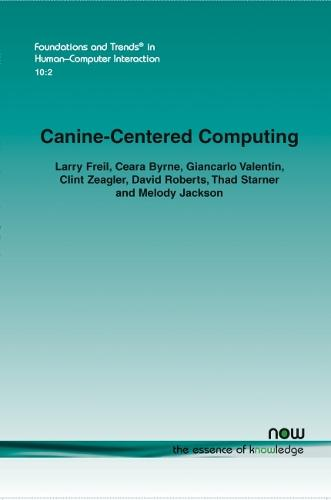 Canine-Centered Computing - Foundations and Trends (R) in Human-Computer Interaction (Paperback)