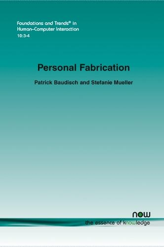 Personal Fabrication - Foundations and Trends in Human-Computer Interaction (Paperback)