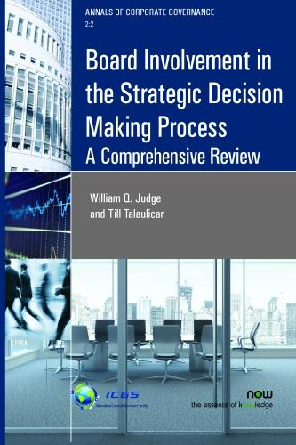 Board Involvement in the Strategic Decision Making Process: A Comprehensive Review - Annals of Corporate Governance (Paperback)