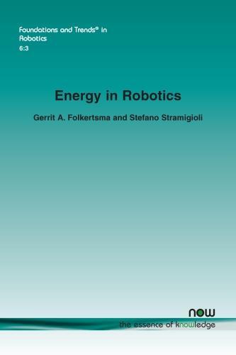 Energy in Robotics - Foundations and Trends in Robotics (Paperback)