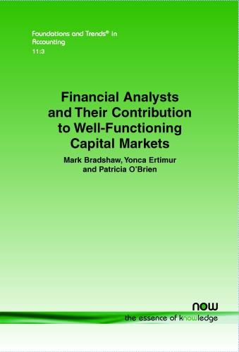 Financial Analysts and Their Contribution to Well-Functioning Capital Markets (Paperback)