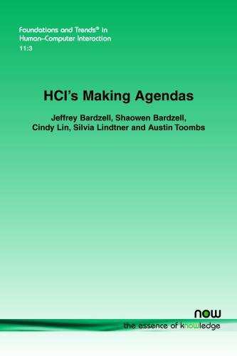 HCI's Making Agendas - Foundations and Trends in Human-Computer Interaction (Paperback)