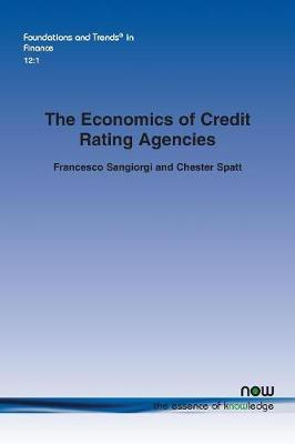 The Economics of Credit Rating Agencies - Foundations and Trends in Finance (Paperback)