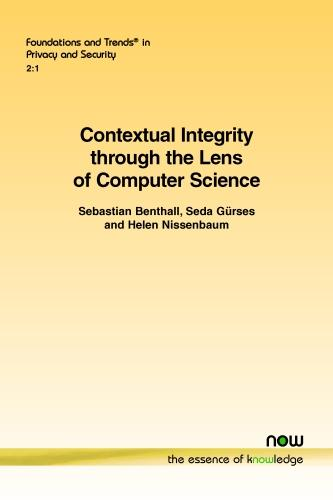 Contextual Integrity Through the Lens of Computer Science - Foundations and Trends in Privacy and Security (Paperback)