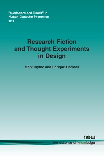Research Fiction and Thought Experiments in Design - Foundations and Trends (R) in Human-Computer Interaction (Paperback)