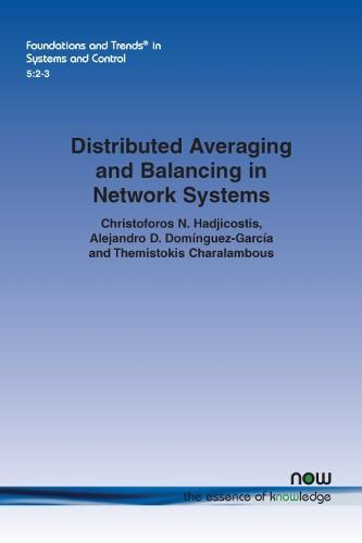 Distributed Averaging and Balancing in Network Systems - Foundations and Trends (R) in Systems and Control (Paperback)