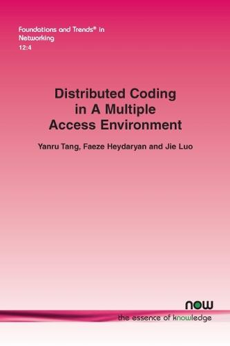 Distributed Coding in A Multiple Access Environment - Foundations and Trends (R) in Networking (Paperback)