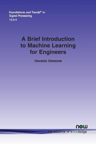 A Brief Introduction to Machine Learning for Engineers - Foundations and Trends (R) in Signal Processing (Paperback)