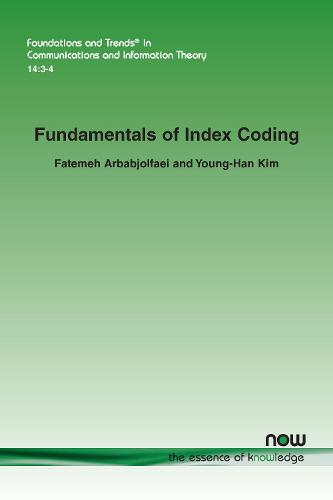 Fundamentals of Index Coding - Foundations and Trends (R) in Communications and Information Theory (Paperback)