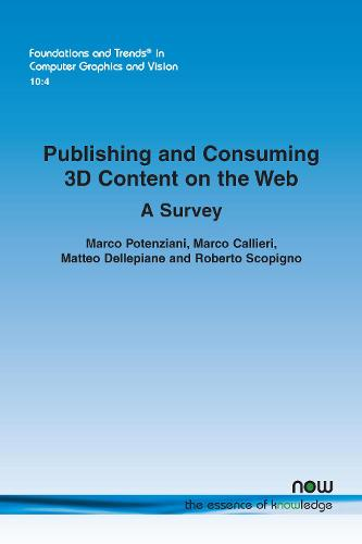 Publishing and Consuming 3D Content on the Web: A Survey - Foundations and Trends (R) in Computer Graphics and Vision (Paperback)