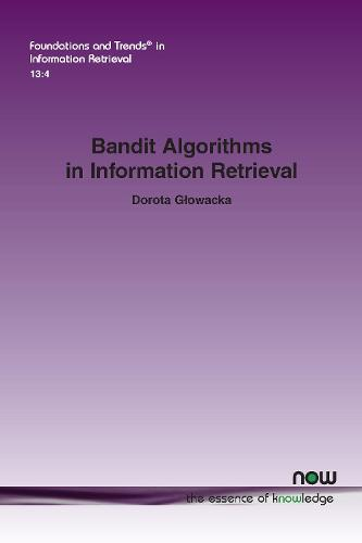 Bandit Algorithms in Information Retrieval - Foundations and Trends (R) in Information Retrieval (Paperback)
