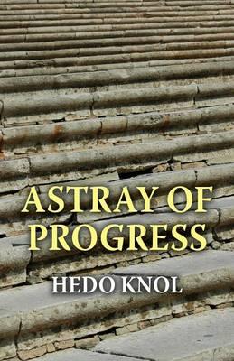 Astray of Progress (Paperback)