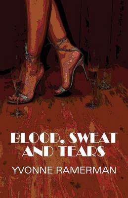 Blood, Sweat and Tears (Paperback)