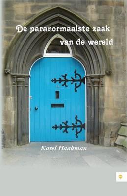 de Paranormaalste Zaak Van de Wereld (Paperback)