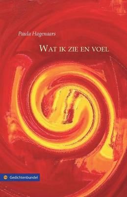 Wat Ik Zie En Voel (Paperback)