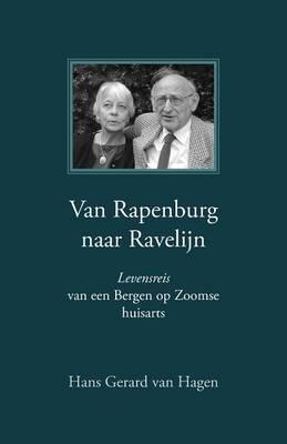 Van Rapenburg Naar Ravelijn: Levensreis (Paperback)