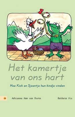 Het Kamertje Van Ons Hart: Hoe Kick En Sjaantje Hun Kindje Vinden (Paperback)