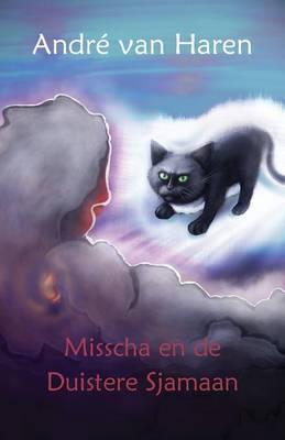 Misscha En de Duistere Sjamaan (Paperback)