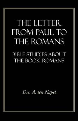 The Letter from Paul to the Romans: Bible Studies about the Book Romans (Paperback)