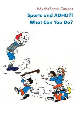 Sports and ADHD?! What Can You Do? (Paperback)
