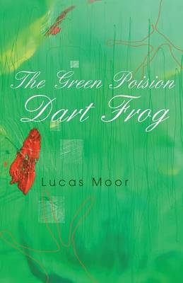 The Green Poison Dart Frog (Paperback)